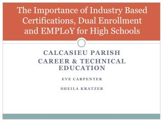The Importance of Industry Based Certifications, Dual Enrollment and  EMPLoY  for High Schools