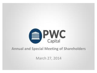 Annual and Special Meeting of Shareholders March 27, 2014