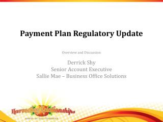 Payment Plan Regulatory Update