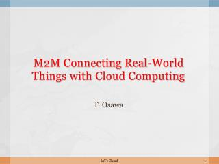 M2M Connecting Real-World Things with Cloud Computing