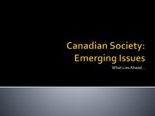 Canadian Society: Emerging Issues
