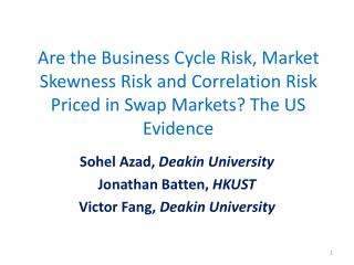 Are the Business Cycle Risk, Market Skewness Risk and Correlation Risk Priced  in  Swap Markets? The US Evidence