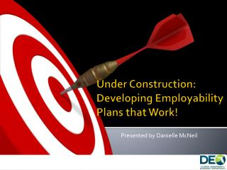 Under Construction: Developing Employability Plans that Work!