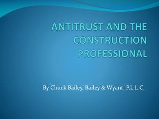 ANTITRUST  AND THE CONSTRUCTION  PROFESSIONAL
