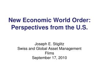 New Economic World Order: Perspectives from the U.S.