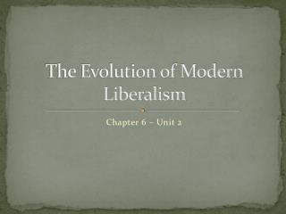 The Evolution of Modern Liberalism
