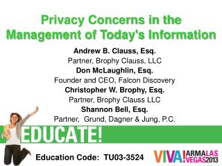 Privacy Concerns in the Management of Today's Information