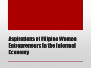 Aspirations of Filipino Women Entrepreneurs in the Informal Economy