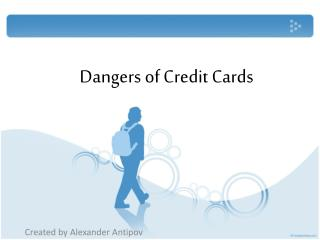 Dangers of Credit Cards