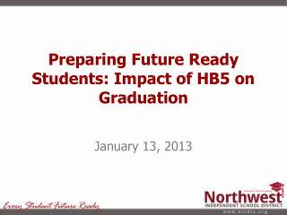 Preparing Future Ready Students: Impact of HB5 on Graduation
