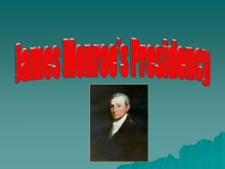 James Monroe's Presidency