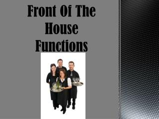 Front Of The House Functions