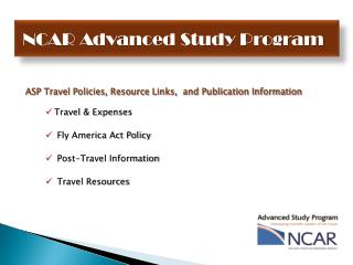ASP Travel Policies, Resource Links,  and Publication Information Travel & Expenses  Fly America Act Policy  Post-Trave