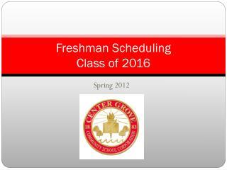 Freshman Scheduling Class of 2016