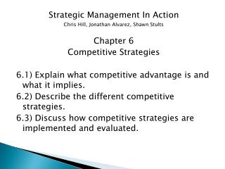 Strategic Management In Action Chris Hill, Jonathan Alvarez, Shawn Stults Chapter 6 Competitive Strategies