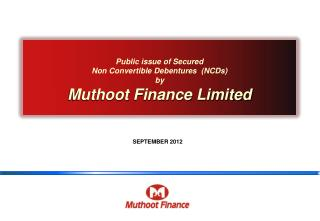 Public issue of Secured Non Convertible Debentures  (NCDs) by  Muthoot Finance Limited