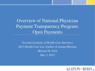 Overview of  National Physician Payment Transparency Program:  Open  Payments