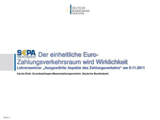 """Der einheitliche Euro-Zahlungsverkehrsraum wird Wirklichkeit Lehrerseminar """"Ausgewählte Aspekte des Zahlungsverkehr"""
