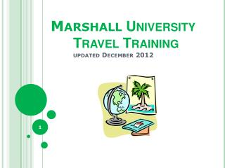 Marshall  University        Travel Training updated  December 2012