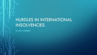 HURDLES IN INTERNATIONAL INSOLVENCIES