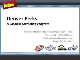 Denver Perks  A Cashless Marketing Program