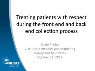 Treating patients with respect during the front end and back end collection process