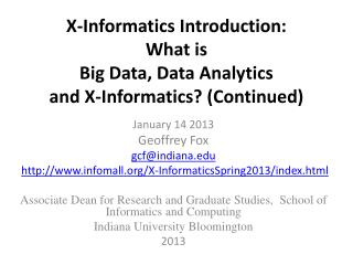X-Informatics Introduction: What is Big Data, Data Analytics  and X-Informatics? (Continued)