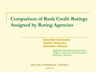 Comparison of  Bank Credit Ratings Assigned  by  Rating Agencies