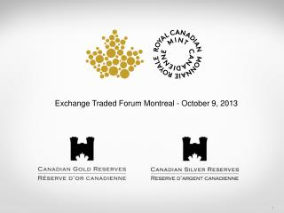 Exchange  Traded  Forum  Montreal -  October  9 , 2013