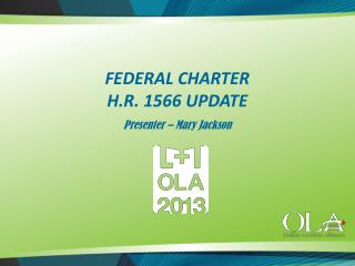 FEDERAL CHARTER H.R. 1566 UPDATE