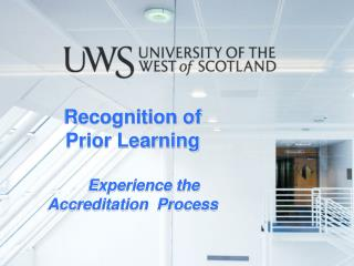 Recognition of  Prior Learning      Experience the  Accreditation  Process