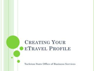Creating Your  eTravel  Profile