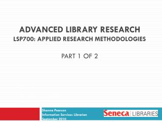 Advanced Library Research LSP700: Applied Research Methodologies Part 1 of 2