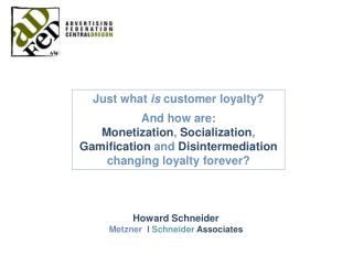 Just what  is  customer loyalty? And how are: Monetization ,  Socialization ,  Gamification  and  Disintermediation cha