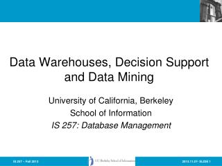 Data Warehouses, Decision Support and Data Mining