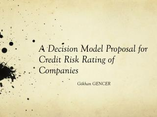 A Decision Model Proposal for Credit Risk Rating of Companies