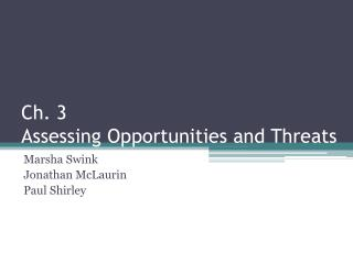 Ch. 3 Assessing Opportunities and Threats