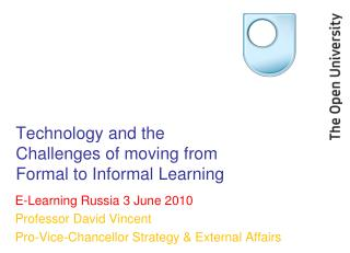 Technology and the Challenges of moving from Formal to Informal Learning