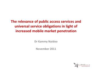 The relevance of public access services and universal service obligations in light of increased mobile market penetrati