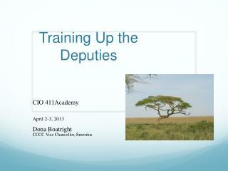 Training Up the Deputies