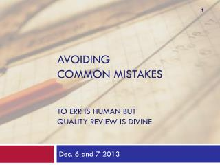 AVOIDING COMMON MISTAKES  TO ERR IS HUMAN BUT QUALITY REVIEW IS DIVINE
