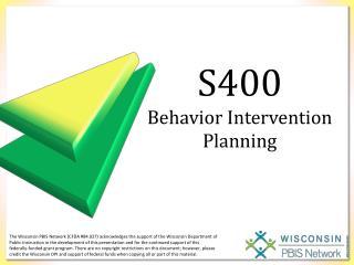 S400 Behavior Intervention Planning