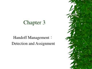 Handoff Management: Detection and Assignment