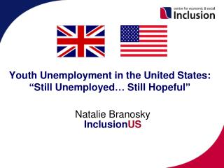 "Youth Unemployment in the  United States: ""Still Unemployed… Still Hopeful"""