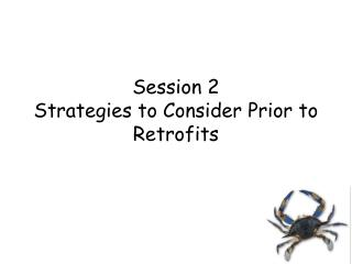 Session 2  Strategies to Consider Prior to Retrofits