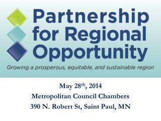 May 28 th , 2014 Metropolitan Council Chambers 390 N. Robert St, Saint Paul, MN