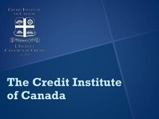 The Credit Institute of  Canada