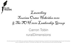 Launching Tourism Outer Hebrides 2020 & The  TOH  2020 Leadership Group