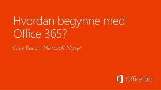 Hvordan begynne med Office 365?