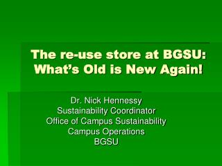 The re-use store at BGSU: What�s Old is New Again!
